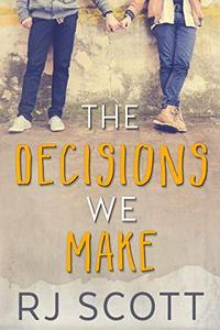 The Decisions We Make: Young Adult Gay Romance
