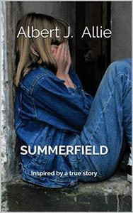 Summerfield: Inspired by a true story