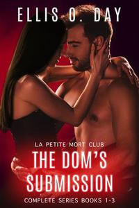 The Dom's Submission Series (Parts 1-3)