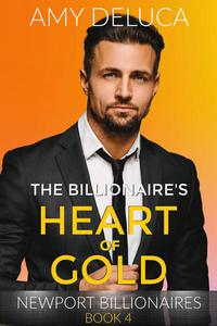The Billionaire's Heart of Gold- A Fairytale Retelling Romance