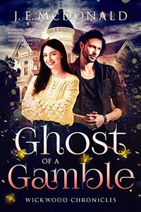 Ghost of a Gamble: A Paranormal Romantic Comedy