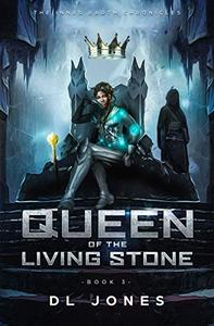 Queen of the Living Stone: The Inner Earth Chronicles Book 3