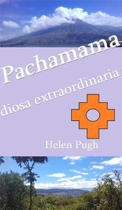 Pachamama, Diosa Extraordinaria