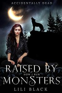 How I Run: Raised by Monsters Prequel