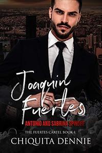 Joaquin Fuertes (The Fuertes Cartel Book 1): Antonio and Sabrina Struck In Love Series