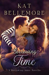 Borrowing Time: A Novella