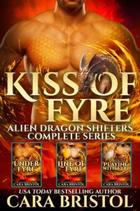 Kiss of Fyre: Alien Dragon Shifters Complete Series