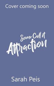 Some Call It Attraction