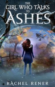 The Girl Who Talks to Ashes