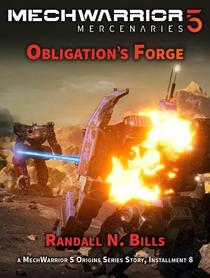 MechWarrior 5 Mercenaries: Obligation's Forge (An Origins Series Story, #8)