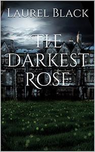 The Darkest Rose