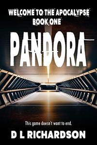 Welcome to the Apocalypse - Pandora (Book 1): A sci-fi adventure story