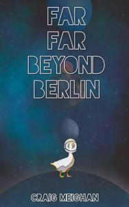 Far Far Beyond Berlin