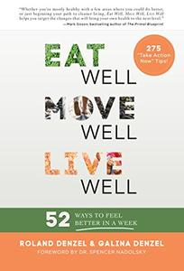 Eat Well, Move Well, Live Well: 52 ways to feel better in a week