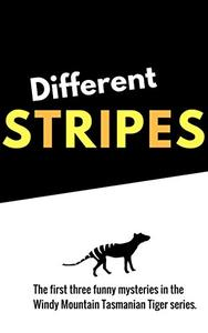 Different Stripes: The first three funny mysteries in the Windy Mountain Tasmanian Tiger series