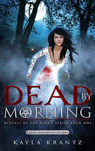Dead by Morning: A Dark Fiction Novel (5 Year Anniversary Edition)