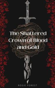 The Shattered Crown of Blood and Gold