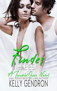 Finder Fees (A TroubleMaker Novel): 3