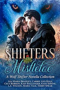 Shifters and Mistletoe: A Wolf Shifter Novella Collection