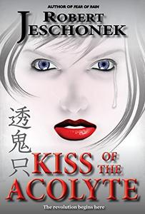 Kiss of the Acolyte: A Scifi Story