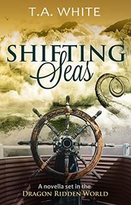 Shifting Seas: A Novella Set in the Dragon-Ridden World