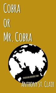 Cobra or Mr. Cobra: A Rucksack Universe Story