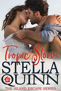 Tropic Storm: Island Escape Series, Book 1