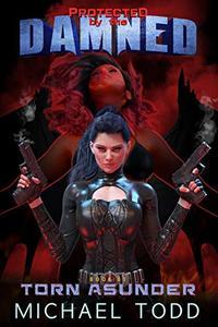 Torn Asunder: A Supernatural Action Adventure Opera