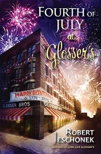 Fourth of July at Glosser's: A Johnstown Tale