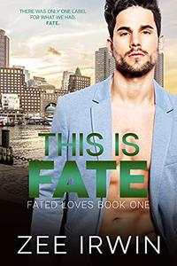 This Is Fate: A Billionaire, Friends to Lovers Romance