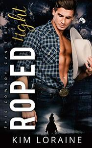 Roped Tight: A Second Chance Romance