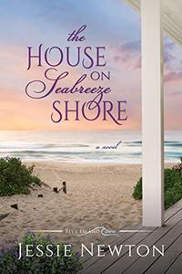 The House on Seabreeze Shore: Uplifting Women's Fiction