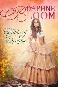 Garden of Dreams: A Sweet and Clean Regency Romance