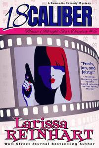 18 Caliber, A Romantic Comedy Mystery