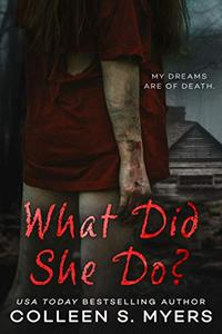 What Did She Do?: Her dreams are of death...