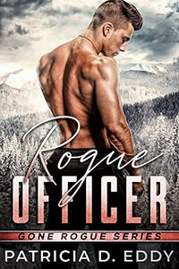 Rogue Officer: A Gone Rogue Romantic Suspense Standalone