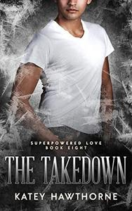 Superpowered Love 8: The Takedown