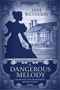 A Dangerous Melody: A Regency Romantic Suspense