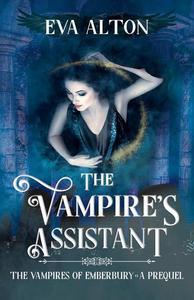 The Vampire's Assistant: A Paranormal Vampire Fantasy Novella
