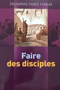 Faire Des Disciples (Aides Pratiques pour les Vainqueurs t. 20)