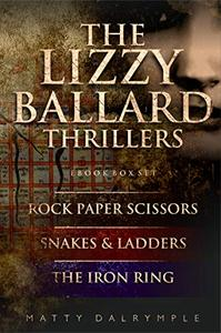 The Lizzy Ballard Thrillers Ebook Box Set: Rock Paper Scissors | Snakes & Ladders | The Iron Ring