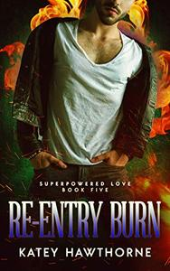 Superpowered Love 5: Re-Entry Burn