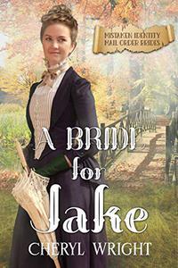 A Bride for Jake: Mistaken Identity Mail Order Brides Book 1