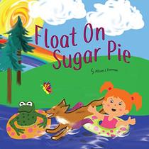 Float On, Sugar Pie