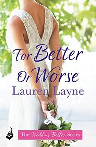 For Better Or Worse: The Wedding Belles Book 2