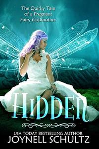 Hidden: The Quirky Tale of a Pregnant Fairy Godmother