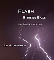 Flash Strikes Back: The 2015 Anthology