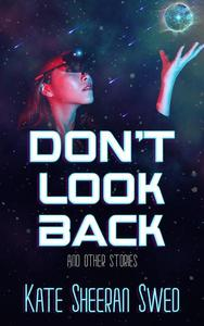 Don't Look Back (And Other Stories)