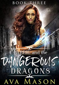 Carrie and the Dangerous Dragons: A Paranormal, Bully Romance