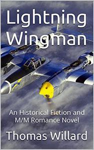 Lightning Wingman: An Historical Fiction and M/M Romance Novel